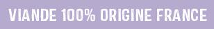 Viandes 100% origine France
